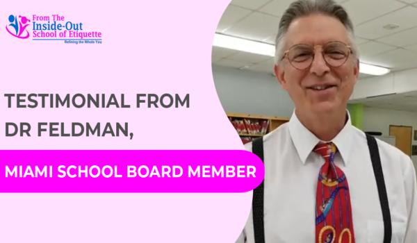 Testimonial from Dr Feldman, Miami School Board Member